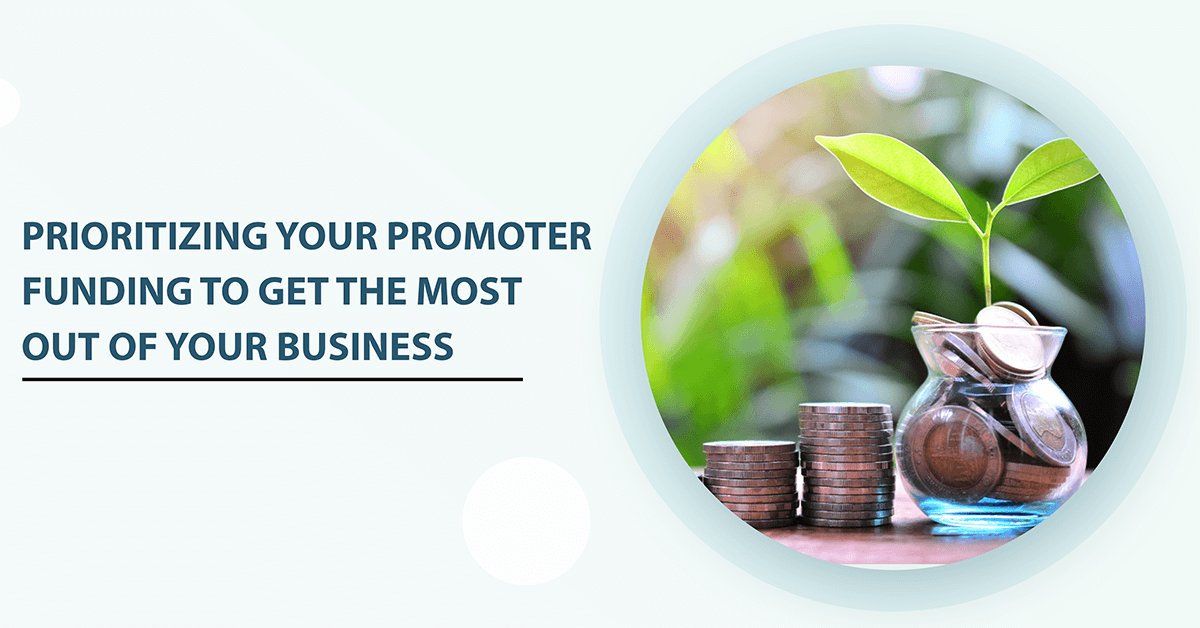 Prioritizing Your Promoter Funding To Get The Most Out of Your Business
