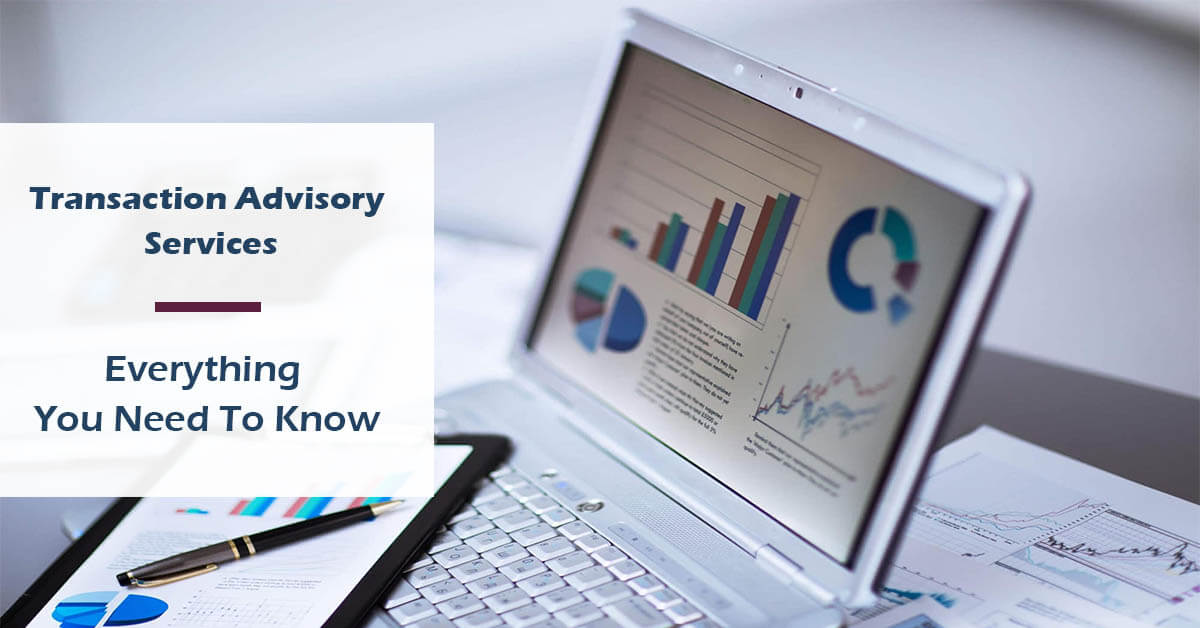 Transaction Advisory Services - Everything You Need To Know