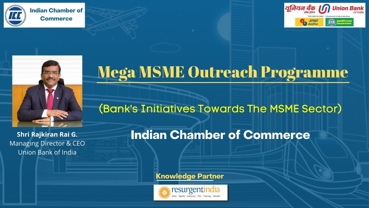 Webinar-Mega MSME Outreach Programme - Bank Initiatives towards MSME Sector