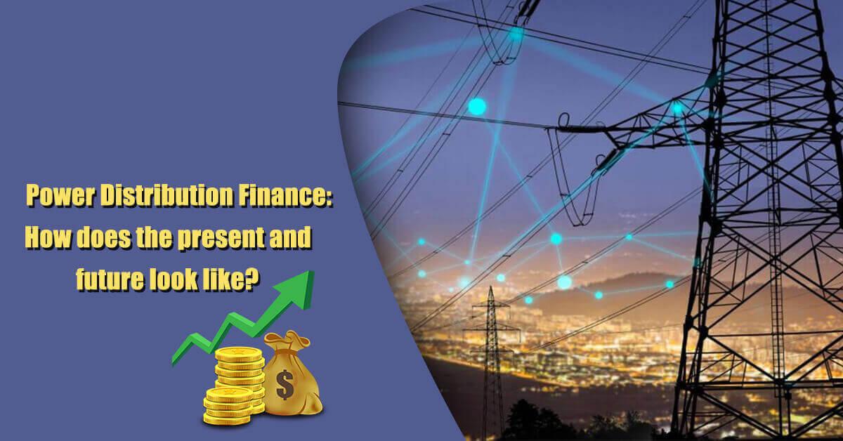 Power Distribution Finance: Present Challenges