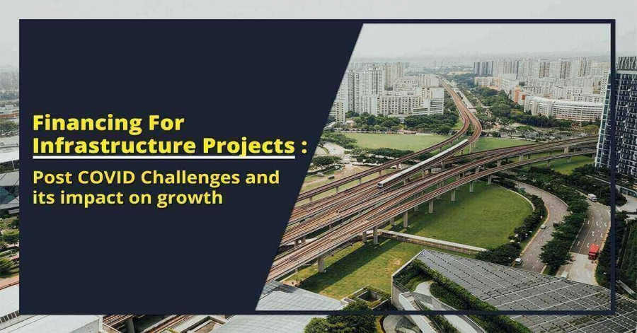 Covid Challenges On Financing For Infrastructure Projects