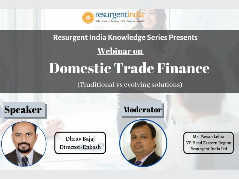Webinar on- Domestic Trade Finance Vs Evolving Solutions