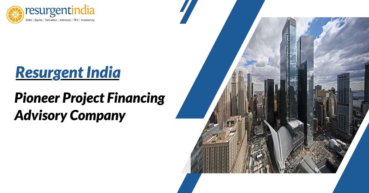 Resurgent India - Pioneer Project Financing Advisory Company