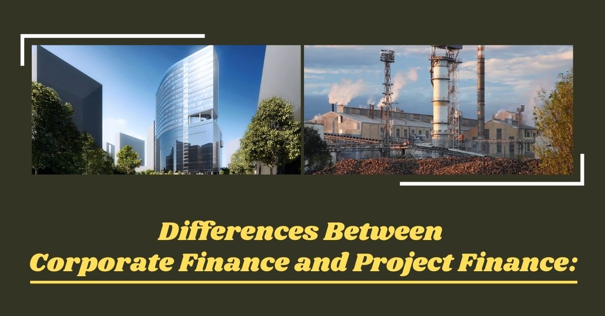 Project Finance and Corporate Finance: An overview