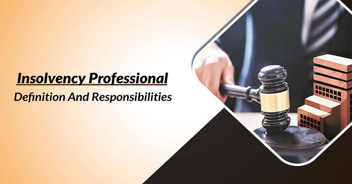 Insolvency Professional: Definition and Responsibilities