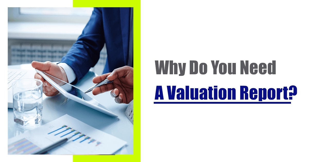 Everything You Need To Know About The Valuation Report