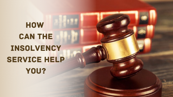 How Can The Insolvency Service Help You?