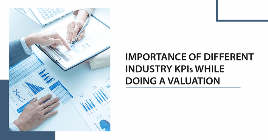 Importance Of Different Industry KPIs While Doing a Valuation