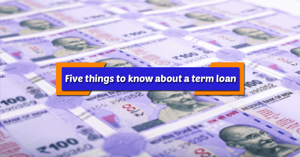 Five things to know about a term loan
