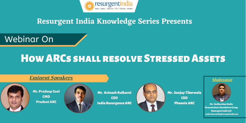 Webinar On How Asset Restructuring Companies (ARCs) shall resolve Stressed Assets?