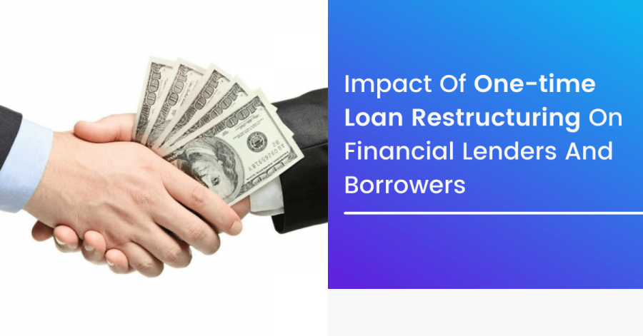 Impact Of One-time Loan Restructuring On Financial Lenders And Borrowers