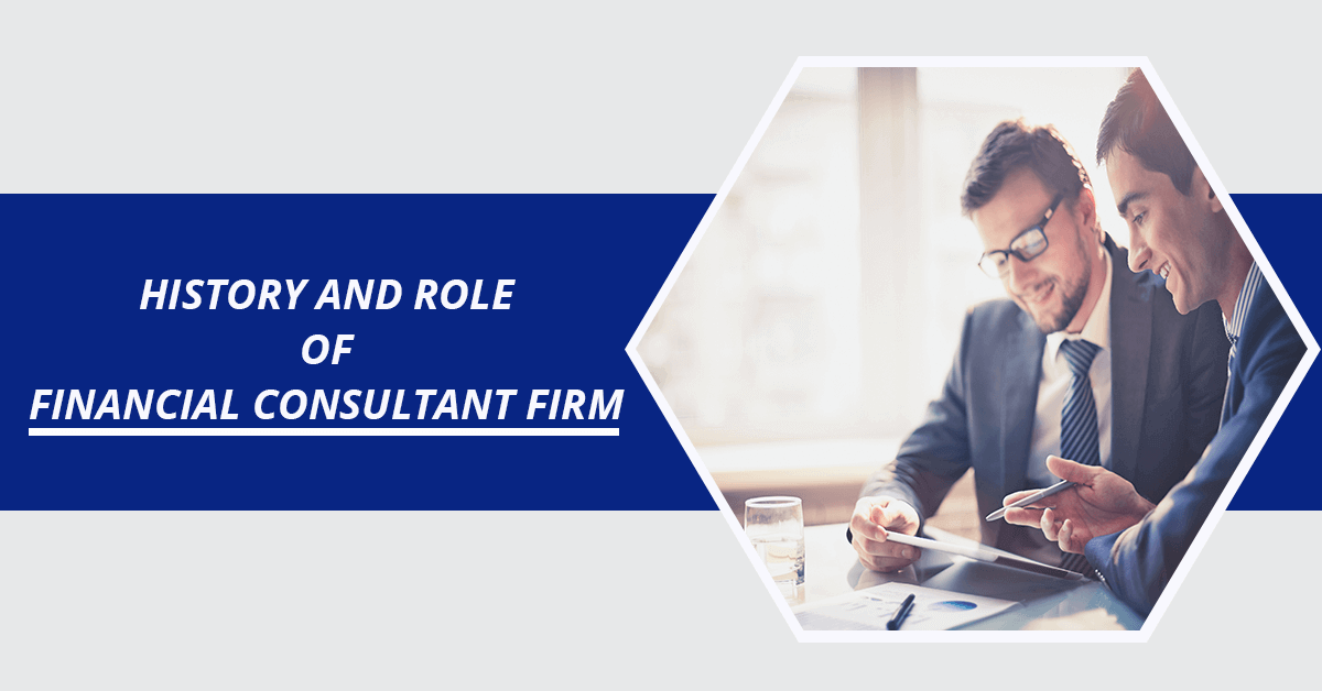 History and Role of Financial Consultant Firm