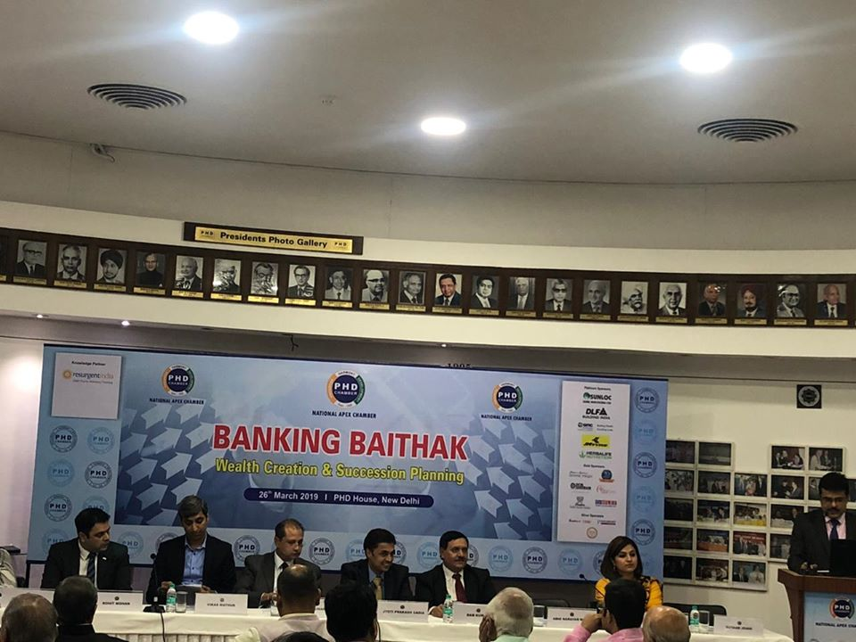 Banking Baithak on Wealth Creation and Succession Planning at New Delhi -26th March 2019
